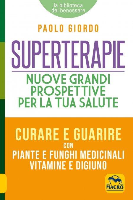 Superterapie. Nuove Grandi Prospettive per la tua Salute - Libro