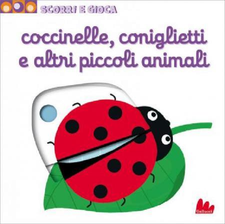 Scorri e Gioca - Coccinelle, Coniglietti e altri Piccoli Animali - Libro