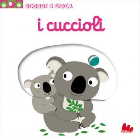 Scorri e Gioca - I Cuccioli - Libro