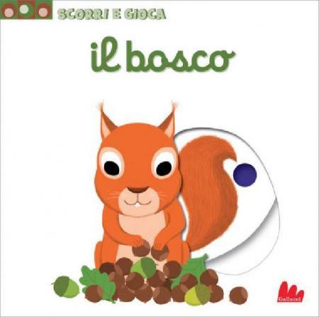 Scorri e Gioca - Il Bosco - Libro