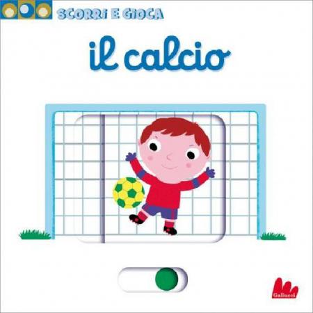 Scorri e Gioca - Il Calcio - Libro