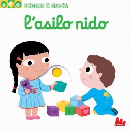 Scorri e Gioca - L'Asilo Nido - Libro