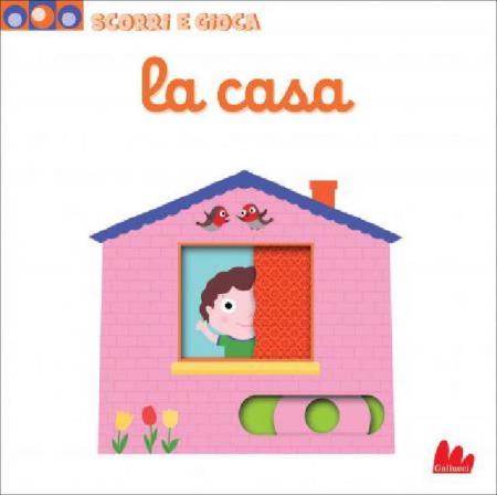 Scorri e Gioca - La Casa - Libro