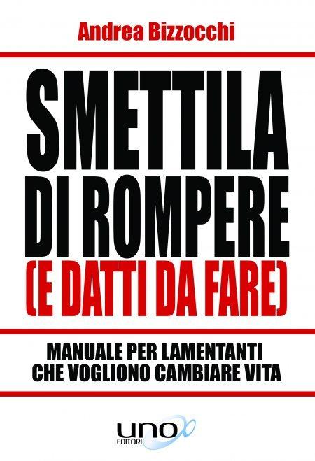 Smettila di Rompere (e Datti da Fare) - Libro
