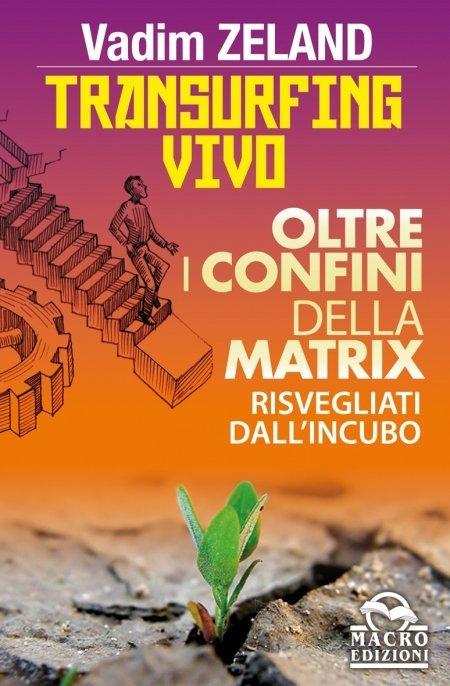 Transurfing Vivo - Oltre i Confini della Matrix - Ebook
