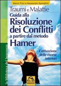 Guida alla Risoluzione dei Conflitti a partire dal Metodo Hamer - Libro