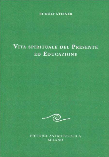 Vita Spirituale del Presente ed Educazione - Libro