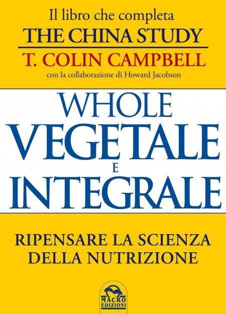 Whole - Vegetale e Integrale - Ebook